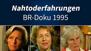 BR-Doku »Nahtoderfahrungen« 1995 | ungekürzt
