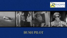 Bush Pilot (12+)