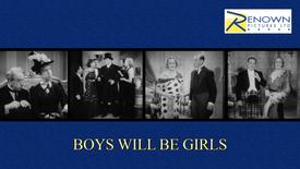 Boys Will Be Girls (12+)