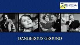 Dangerous Ground (Parental Guidance)