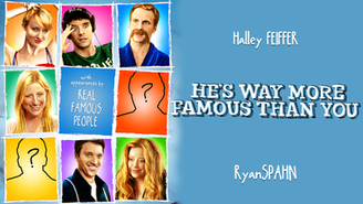 He's Way More Famous Than You (16+) Comedy