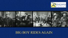 Big Boy Rides Again (16+)