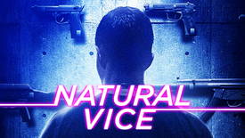 Natural Vice (18+) Thriller/Action
