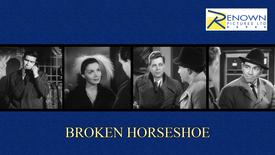 Broken Horseshoe (12+)