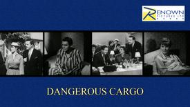 Dangerous Cargo (Parental Guidance)
