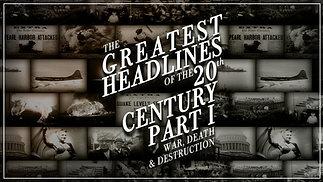 The Greatest Headlines Of The 20th Century - War Death & Destruction (16+)