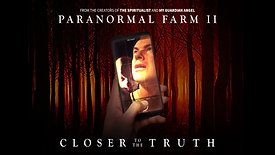 PARANORMAL FARM 2 - CLOSER TO THE TRUTH