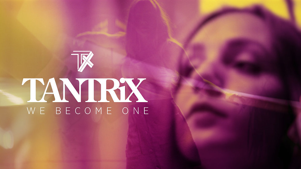 "TANTRiX - ""We Become One"" // Music Video"