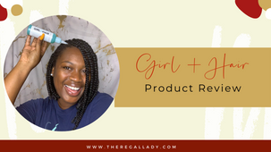 Girl + Hair Review
