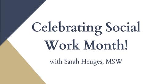 Celebrating Social Work Month with Sarah Heuges