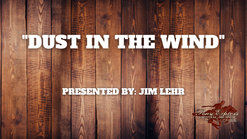Dust in the Wind - Jim Lehr