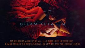 Dream Between | Trailer