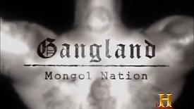 GANGLANDS - Mongol Nation