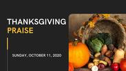 Thanksgiving Praise - October 11, 2020
