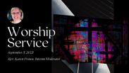 Worship Service - Sunday, September 5, 2021