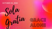 Sola Gratia - October 25, 2020