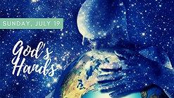 God's Hands - July 19, 2020