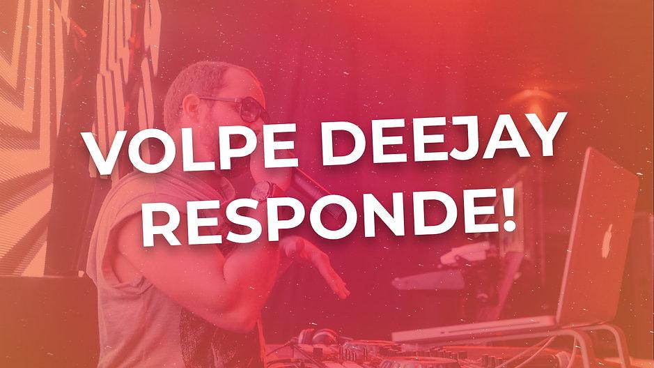 Volpe DeeJay Responde - Últimos vídeos com respostas do canal
