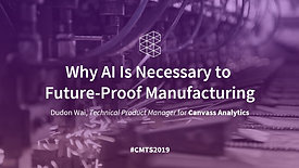 On-demand webinar: Why AI is Necessary to Future Proof Manufacturing