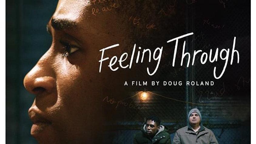 Feeling Through - Dir. Doug Roland