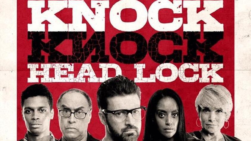 Knock Knock Headlock - Dir. Mike Southerly