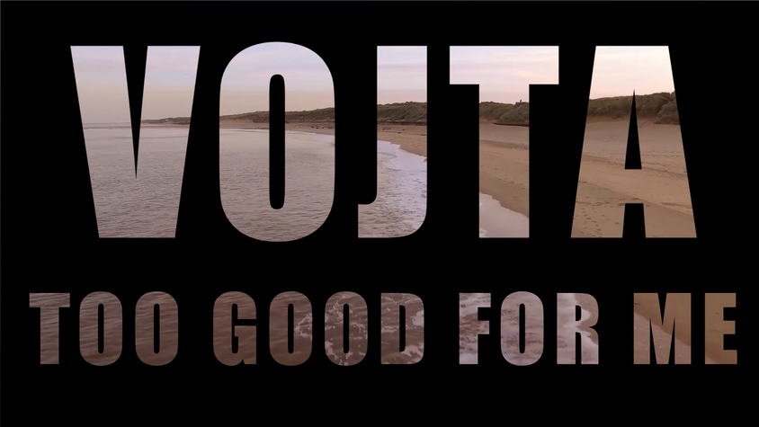 VOJTA - Too Good For Me (Official Music Video)