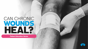 Can Chronic Wounds Heal?
