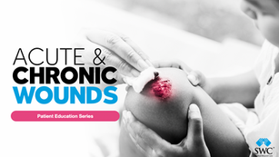 Defining Acute & Chronic Wounds