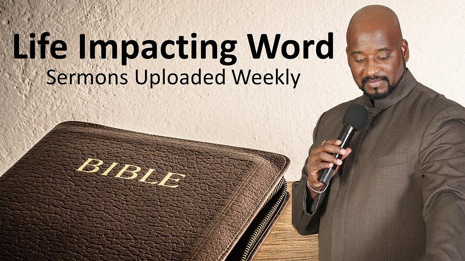 Life Impacting Word - Sermon Uploads