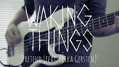 "Waking Things ""Pretend"" ft. Erika Gersten"