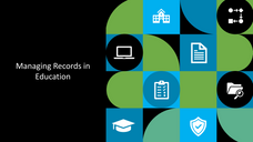 Managing Records in Education