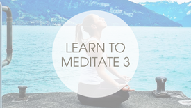 3. LEARN TO MEDITATE