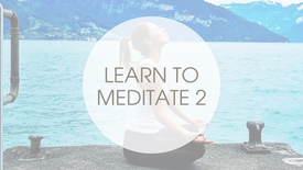 2. LEARN TO MEDITATE