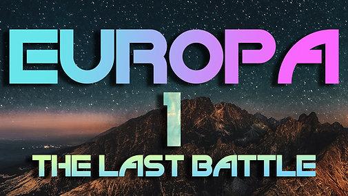 EUROPA - The Last Battle - Part 1