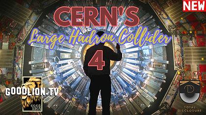 CERN'S LHC Part 4