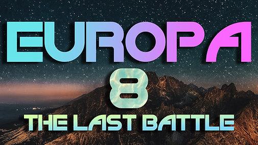 EUROPA - The Last Battle - Part 8