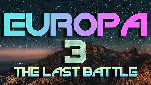 EUROPA - The Last Battle - Part 3
