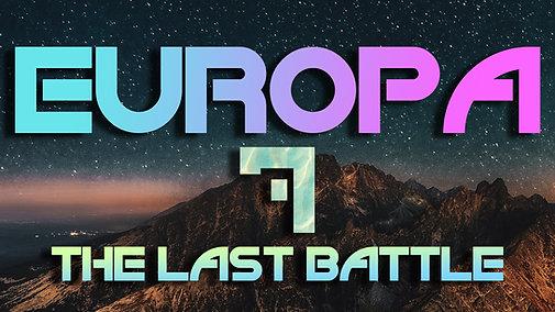 EUROPA - The Last Battle - Part 7