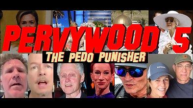 Pervywood 5: The Pedo Punisher