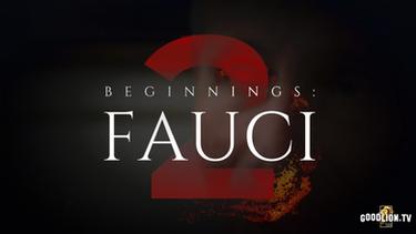 BEGINNINGS: FAUCI 2