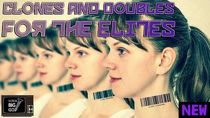 Clones & Doubles for the Elites
