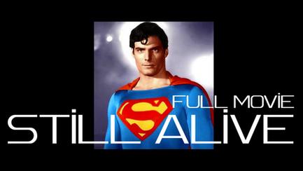 Still Alive: Christopher Reeve