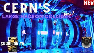 CERN'S LHC Part 2