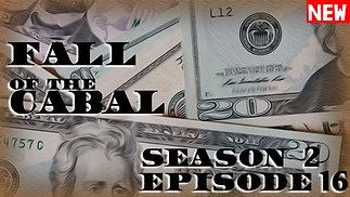 Fall of the Cabal Season 2 Episode 16