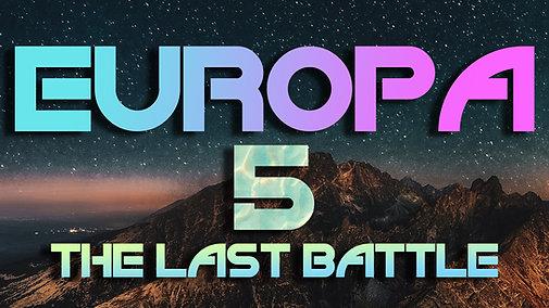 EUROPA - The Last Battle - Part 5
