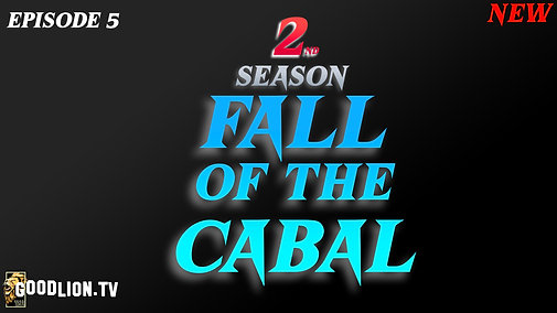Fall of the Cabal: Episode 5