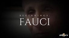 BEGINNINGS: FAUCI