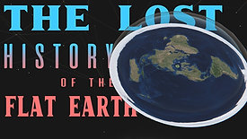 The Lost History of Flat Earth: 3 Inheritors of Mud & Magnificence