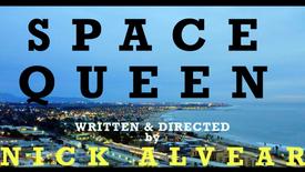 Short Film: Space Queen (Nov. 2019)