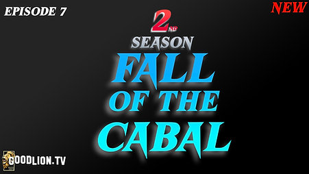 Fall of the Cabal: Episode 7